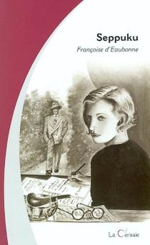 Seppuku ou Le roman à clefs - Françoise d'Eaubonne