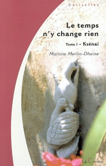 Le temps n'y change rien - MartineMerlin-Dhaine