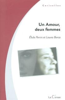 Un amour, deux femmes - LounaBorca