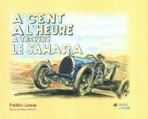 A cent à l'heure à travers le Sahara - FrédéricLoiseau