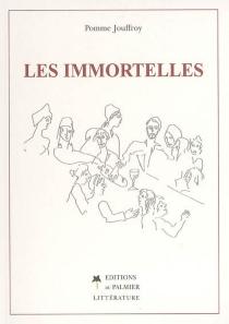 Les immortelles - PommeJouffroy