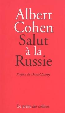 Salut à la Russie - AlbertCohen
