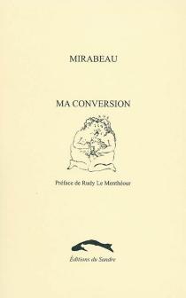 Ma conversion - Honoré-Gabriel RiquetiMirabeau