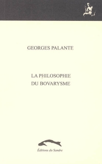 La philosophie du bovarysme, Jules de Gaultier - GeorgesPalante