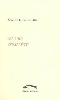 Oeuvre complète - Xavier deMaistre