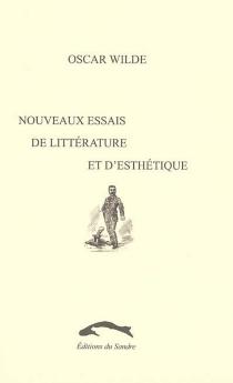 Nouveaux essais de littérature et d'esthétique : 1886-1887 - OscarWilde