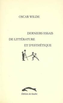 Derniers essais de littérature et d'esthétique : 1887-1890 - OscarWilde
