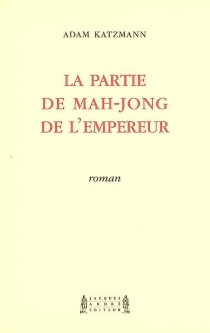 La partie de mah-jong de l'empereur - AdamKatzmann