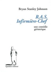 RAS infirmière-chef : une comédie gériatrique - Bryan StanleyJohnson