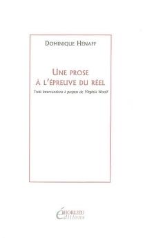 Une prose à l'épreuve du réel : trois interventions à propos de Virginia Woolf - DominiqueHénaff