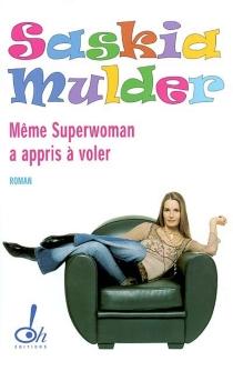 Même superwoman a appris à voler - SaskiaMulder