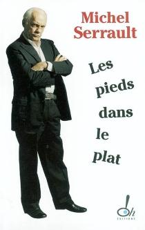 Les pieds dans le plat : journal 2003-2004 - MichelSerrault