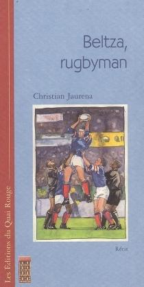 Beltza, le rugbyman : récit - ChristianJaurena