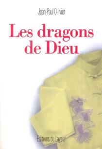 Les dragons de Dieu - Jean-PaulOllivier
