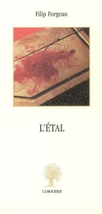 L'étal : texte errant sous forme de récit - FilipForgeau