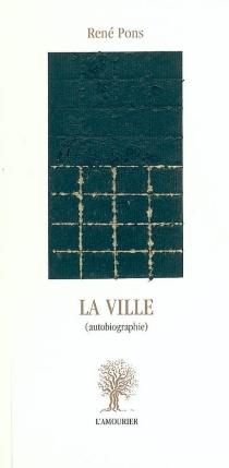 La ville (autobiographie) - RenéPons