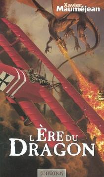 L'ère du dragon - XavierMauméjean