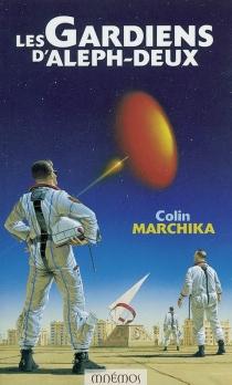 Les gardiens d'Aleph-deux - ColinMarchika