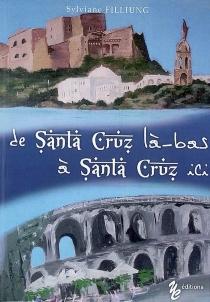 De Santa Cruz là-bas... à Santa Cruz ici - SylvianeFilliung-Pérez