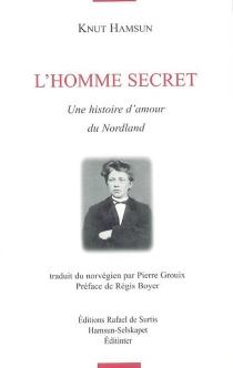 L'homme secret : une histoire d'amour du Nordland - KnutHamsun