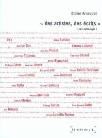 Des artistes, des écrits : une anthologie - DidierArnaudet