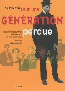 Sur une génération perdue : les écrivains de Bordeaux et de la Gironde au début du XXe siècle -