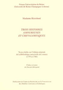 Trois histoires amoureuses et chevaleresques - Marie-JeanneRiccoboni