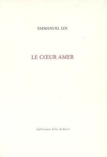 Le coeur amer - EmmanuelLoi