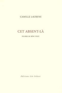 Cet absent-là - CamilleLaurens