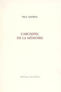 L'archipel de la mémoire : récit - PaulAndreu