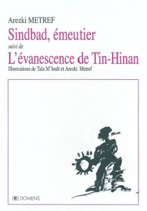 Sindbad, émeutier| Suivi de L'évanescence de Tin-Hinan - ArezkiMetref