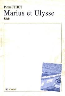 Marius et Ulysse : récit - PierrePitiot