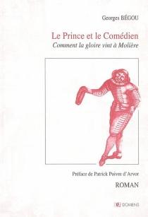 Le prince et le comédien - GeorgesBégou