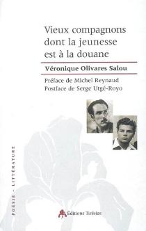 Vieux compagnons dont la jeunesse est à la douane - VéroniqueOlivares Salou