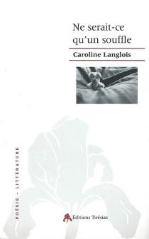 Ne serait-ce qu'un souffle - CarolineLanglois