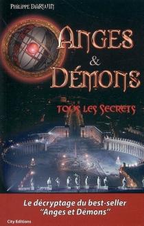 Anges et démons : tous les secrets - PhilippeDarwin