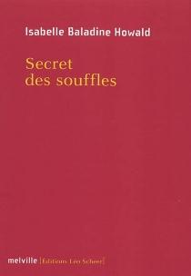Secret des souffles - IsabelleBaladine Howald