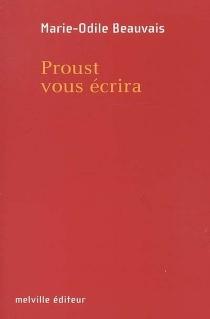 Proust vous écrira - Marie-OdileBeauvais