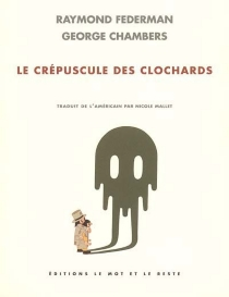 Le crépuscule des clochards : microfiction - George Chambers