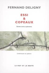 Essi et copeaux : derniers écrits et aphorismes - FernandDeligny