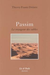 Passim : le voyageur des sables - Thierry-FrantzDislaire
