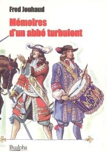 Mémoires d'un abbé turbulent : récit historique - FredJouhaud