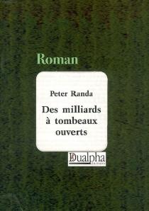 Des milliards à tombeaux ouverts - PeterRanda