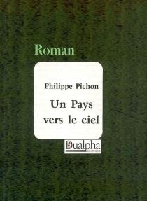Un pays vers le ciel - PhilippePichon