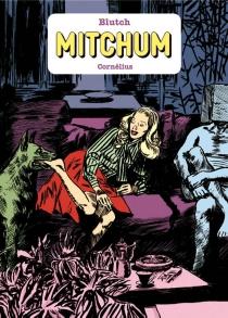 Mitchum : l'intégrale - Blutch