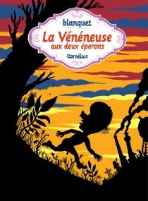 La vénéneuse aux deux éperons - StéphaneBlanquet