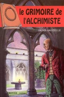 Le grimoire de l'alchimiste - DenisVauzelle