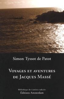 Voyages et aventures de Jacques Massé - SimonTyssot de Patot