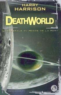 Deathworld : l'intégrale du monde de la mort - HarryHarrison