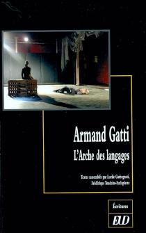 Armand Gatti : l'arche des langages -
